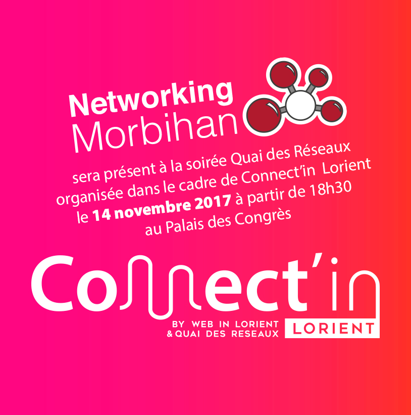 Networking Morbihan sera à Connect'in Lorient le 14 Novembre.